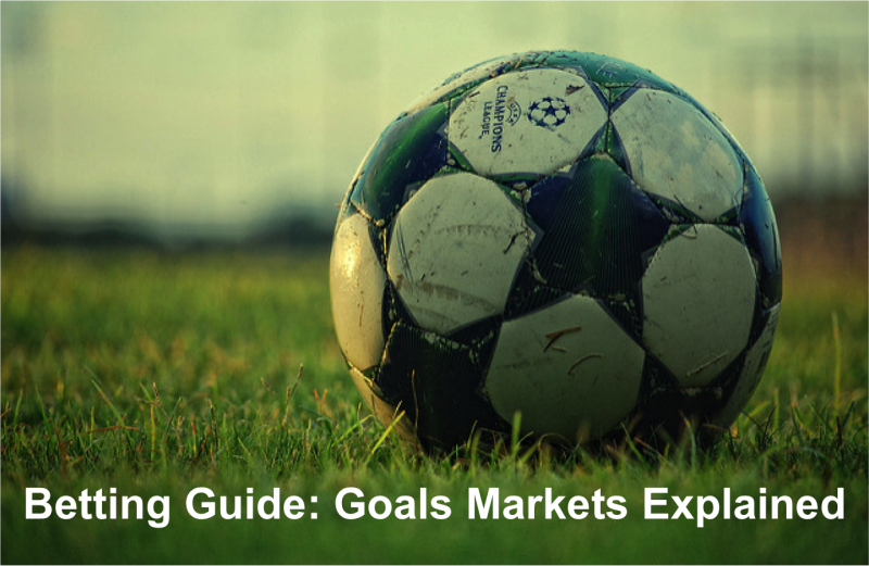 Betting Guide: Football Goals Markets Explained!