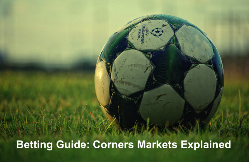 Betting Guide: Corners Markets Explained!