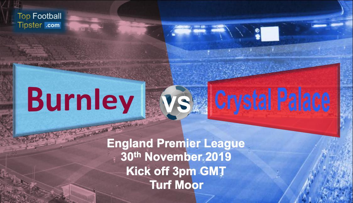 Burnley Vs Crystal Palace Preview Prediction 30 November 19 Top Football Tipster