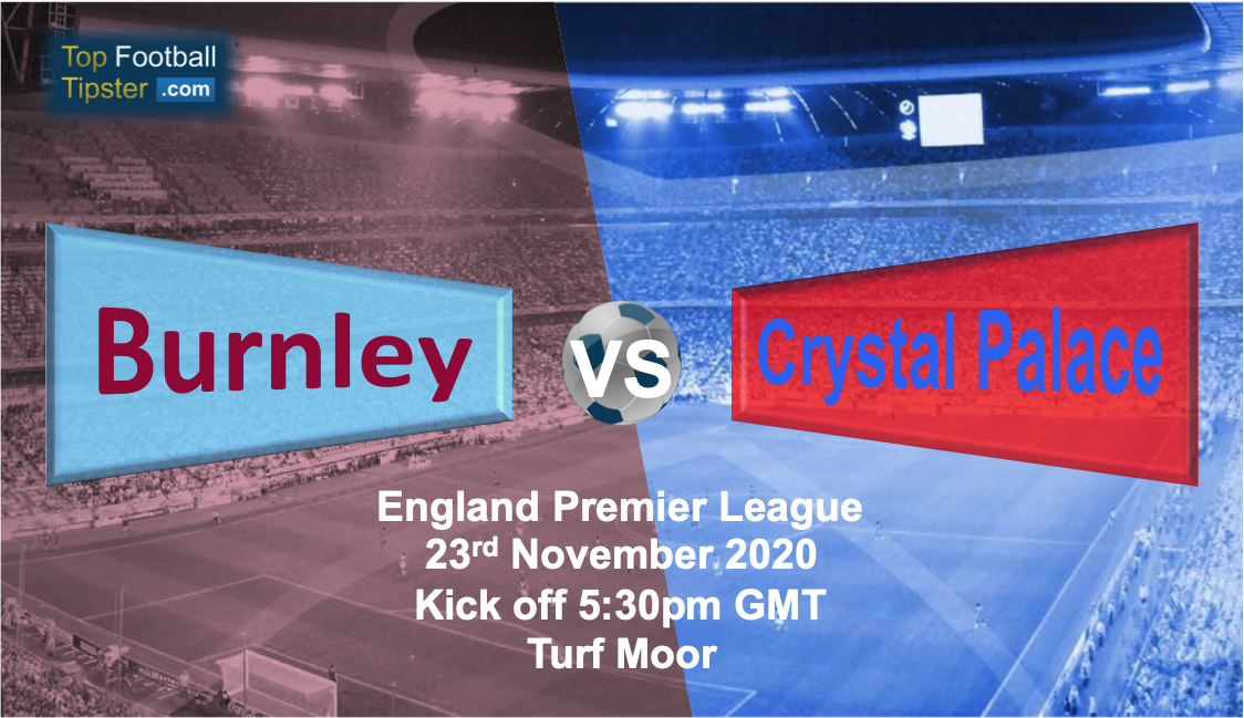 Burnley vs Crystal Palace: Preview and Prediction