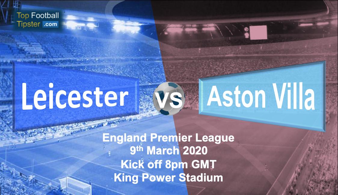 Leicester vs Aston Villa: Preview & Prediction 9 March 20 ...