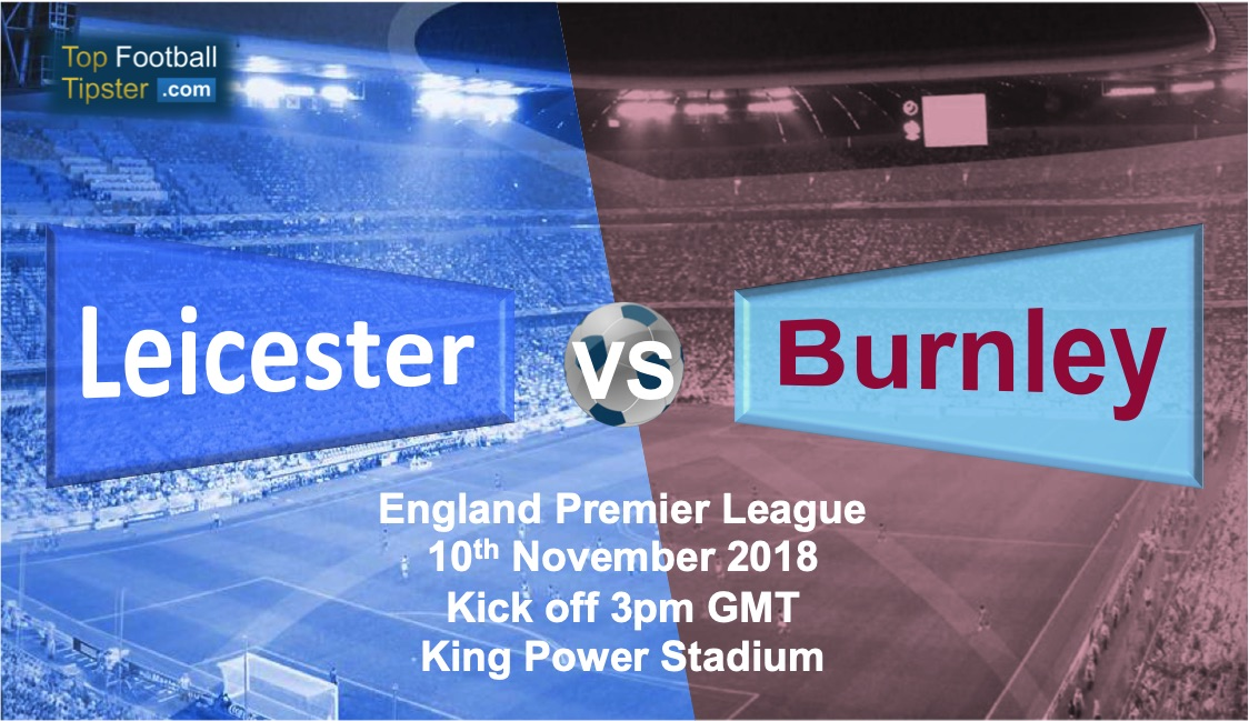 Leicester vs Burnley: Preview and Prediction