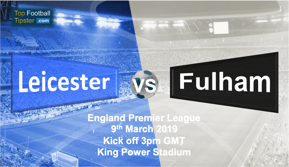 Leicester vs Fulham: Preview and Prediction