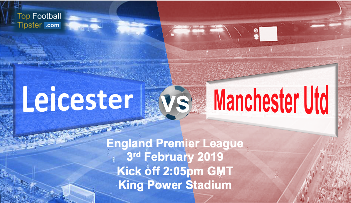 Leicester vs Man Utd: Preview and Prediction