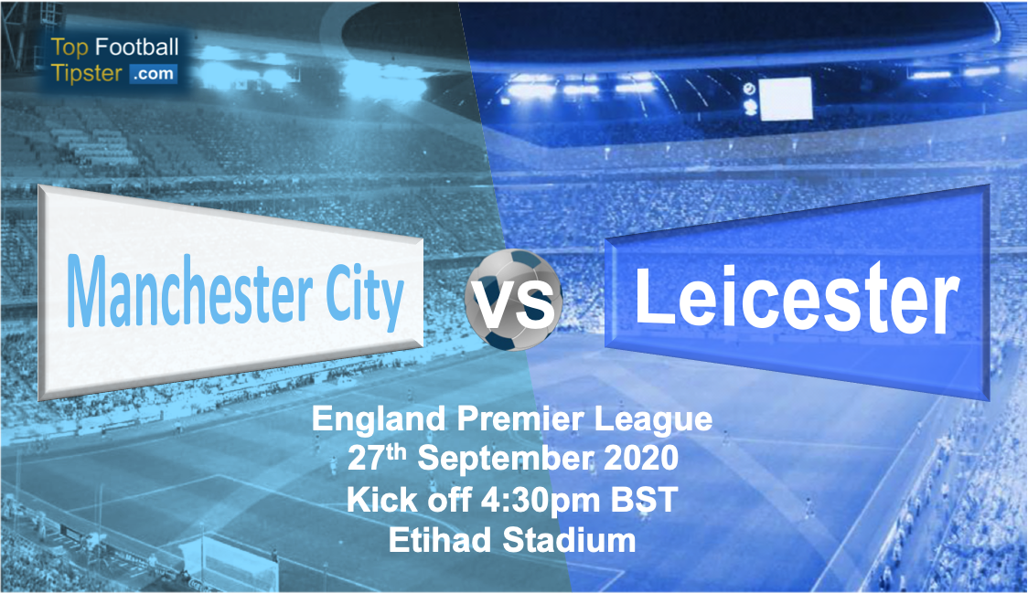 Man City vs Leicester: Preview and Prediction