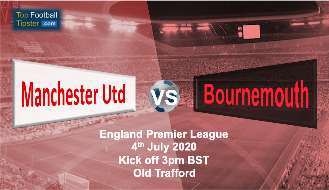 Man Utd vs Bournemouth: Preview and Prediction