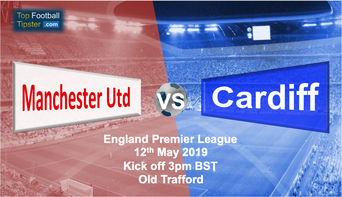 Man Utd vs Cardiff: Preview and Prediction