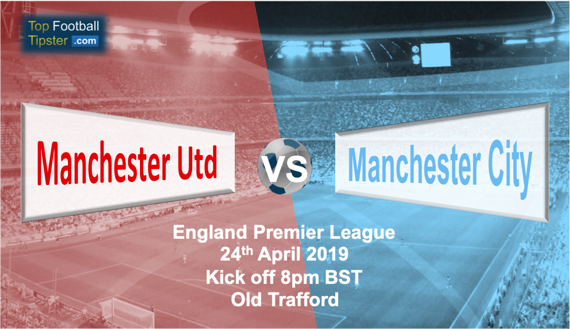 Man Utd vs Man City: Preview and Prediction