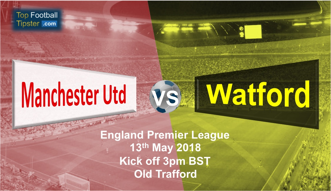 Man Utd vs Watford: Preview and Prediction