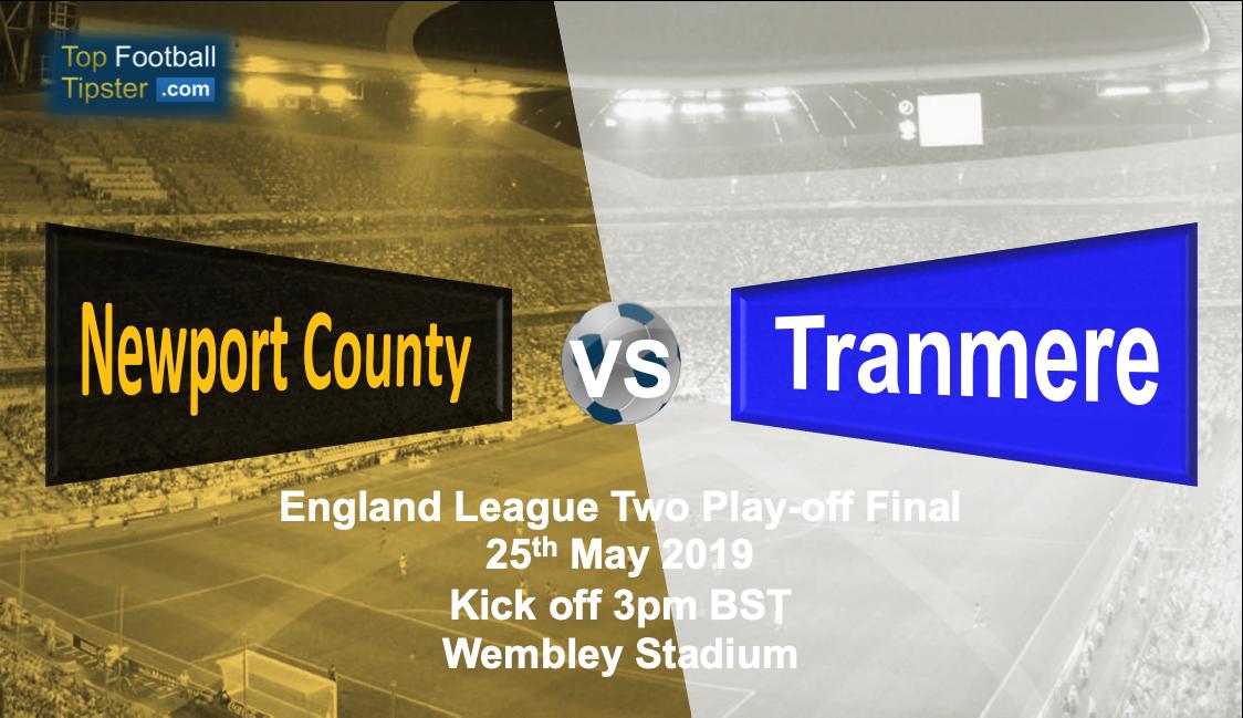 Newport vs Tranmere: Preview & Prediction 25 May 19   Top