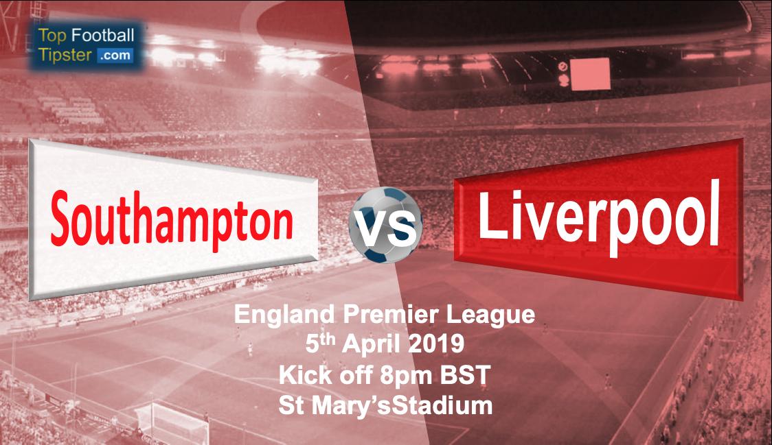 Southampton vs Liverpool: Preview & Prediction 05 Apr 19