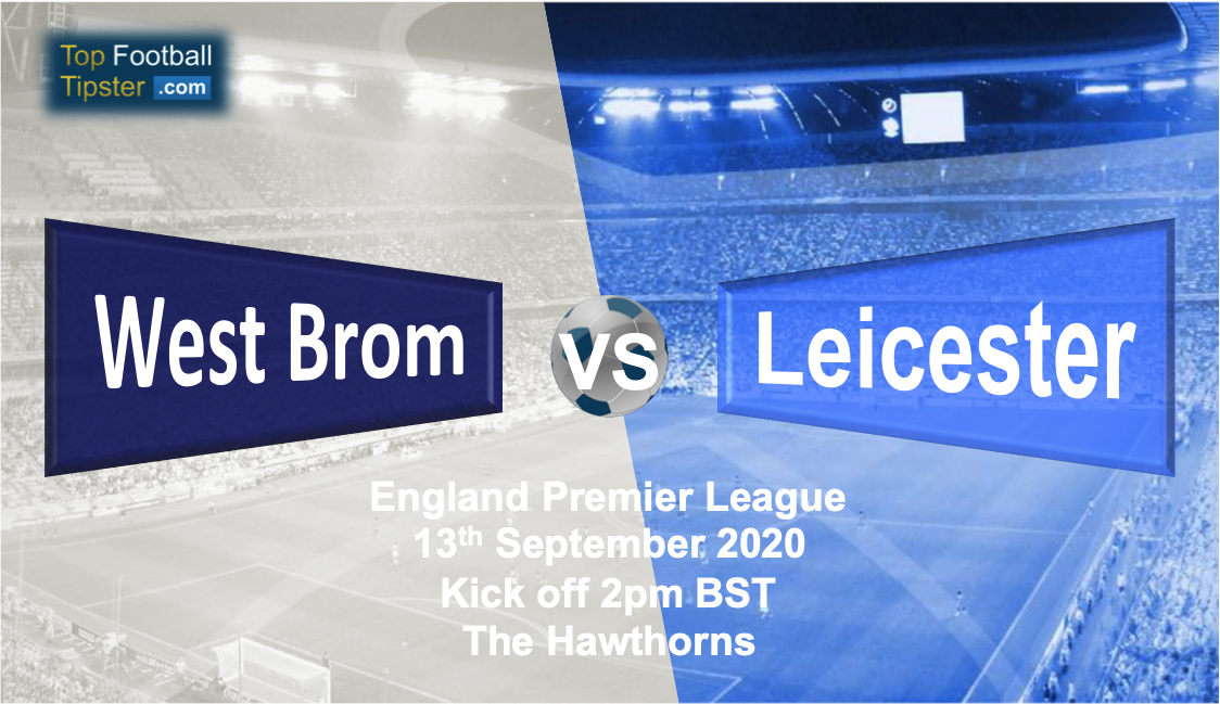 West Brom vs Leicester: Preview and Prediction